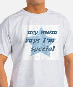 Mom says I'm special Ash Grey T-Shirt