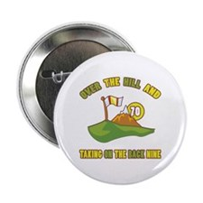"""Golfing Humor For 70th Birthday 2.25"""" Button"""