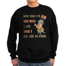 Hilarious Fishing 80th Birthday Sweatshirt