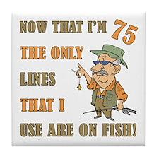 Hilarious Fishing 75th Birthday Tile Coaster