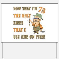 Hilarious Fishing 75th Birthday Yard Sign