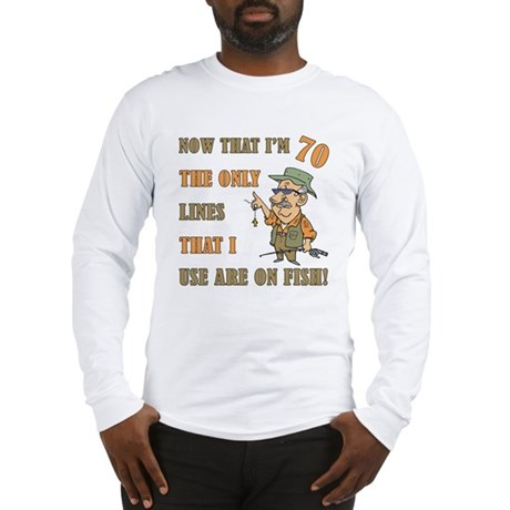 Hilarious Fishing 70th Birthday Long Sleeve T-Shir