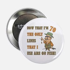 "Hilarious Fishing 70th Birthday 2.25"" Button (10 p"