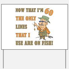 Hilarious Fishing 60th Birthday Yard Sign
