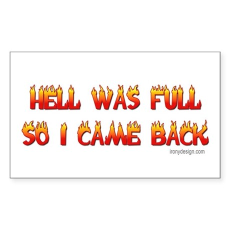 Hell was full so I came back Rectangle Sticker