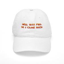 Hell was full so I came back Baseball Cap