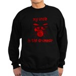 My Uncle is the Drummer Sweatshirt (dark)