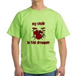 My Uncle is the Drummer Green T-Shirt