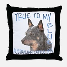 True To My Blue Throw Pillow