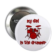 """My Dad is the Drummer (drums) 2.25"""" Button"""