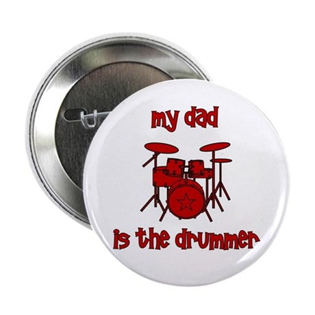 "My Dad is the Drummer (drums) 2.25"" Button"