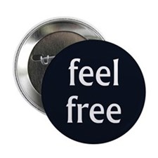 "Feel Free 2.25"" Button"