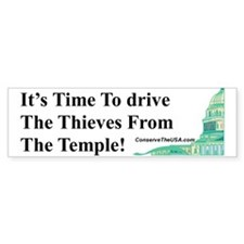 Drive The Thieves From The Temple Bumper Sticker
