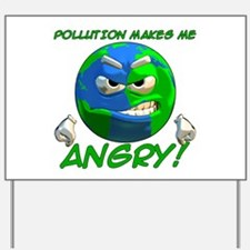 Angry Earth Yard Sign