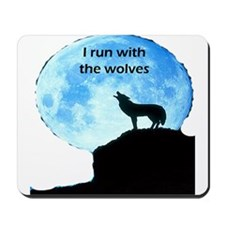I Run With The Wolves Mousepad