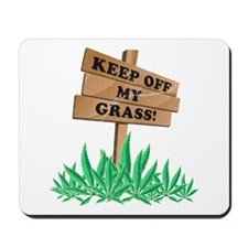 Keep Off My Grass Weed Mousepad