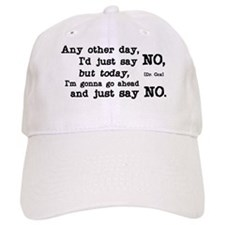 Just Say No Baseball Baseball Cap