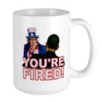 You're Fired! Large Mug