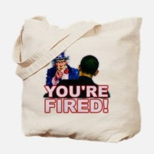 You're Fired! Tote Bag