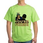 You're Fired! Green T-Shirt