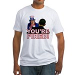 You're Fired! Fitted T-Shirt