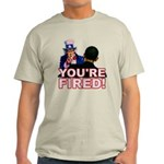 You're Fired! Light T-Shirt