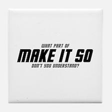 MAKE IT SO Tile Coaster