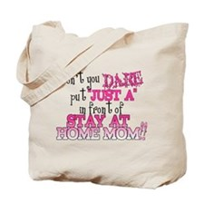Not Just a SAHM Tote Bag