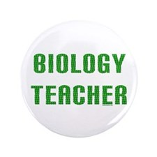 "Biology Teacher Green 3.5"" Button"