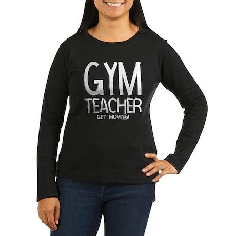 Gym Teacher Women's Long Sleeve Dark T-Shirt