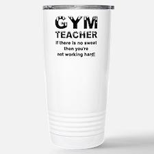 Sweaty Gym Teacher Stainless Steel Travel Mug