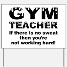 Sweaty Gym Teacher Yard Sign