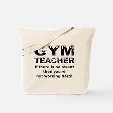 Sweaty Gym Teacher Tote Bag