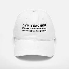 Sweaty Gym Teacher Baseball Baseball Cap