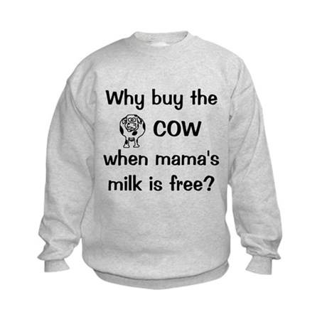 Why Cow Mama's Milk Free Kids Sweatshirt
