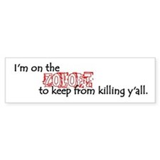 Zoloft Bumper Sticker
