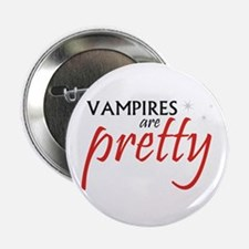 "Vampires are Pretty 2.25"" Button"