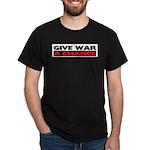 Give War A Chance Dark T-Shirt