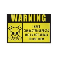 WARNING: Character Defects Rectangle Magnet
