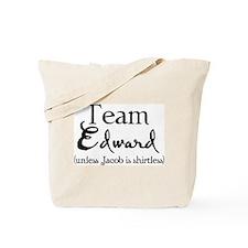 Team Edward unless... Tote Bag