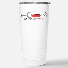 LET GO OR GET DRAGGED Travel Mug