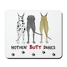 Nothin' Butt Danes Mousepad