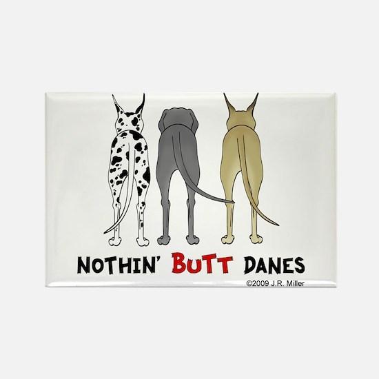Nothin' Butt Danes Rectangle Magnet