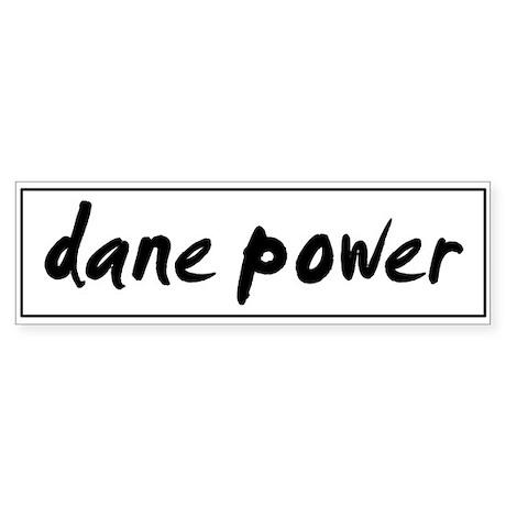 Dane POWER Bumper Sticker