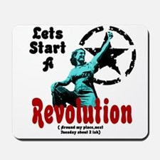 Lets Start a Revolution Mousepad