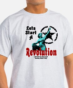 Lets Start a Revolution T-Shirt
