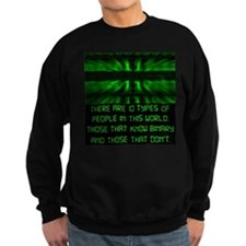 There Are 10 in Binary Langua Sweatshirt