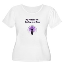 My Podcast Can Beat Up Your B T-Shirt