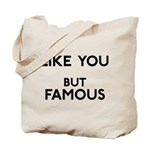 Like You But Famous Tote Bag