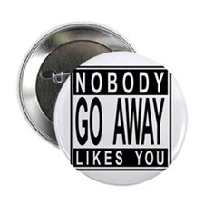 "nobody likes you 2.25"" Button"